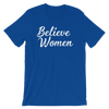 Believe Women Short-Sleeve Unisex T-Shirt