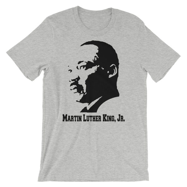 Martin Luther King Jr Unisex T-Shirt