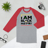 I AM BLACK HISTORY 3/4 sleeve raglan shirt