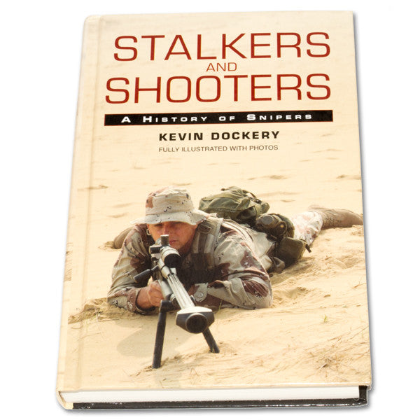 Stalkers And Shooters: A History Of Snipers (BOOK)