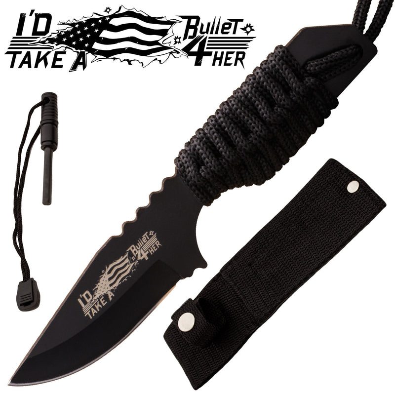 I'd Take A Bullet 4 Her  Firestarter Knife With Nylon Sheath and Paracord  (Black) - Panther Wholesale