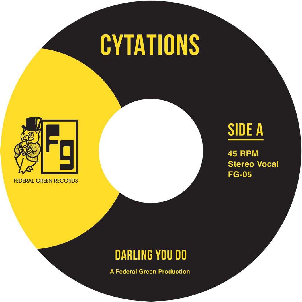 Cytations - Darling You Do/Suddenly - FederalGreenRecords