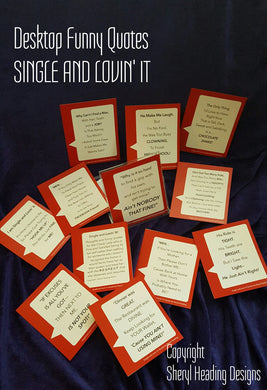 SINGLE AND LOVIN' IT SET OF 12 FUNNY Desktop/Tabletop Quotes - Sheryl Heading Designs