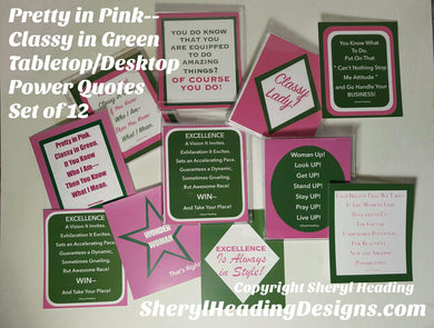 Pretty in Pink Classy in Green AKA Power Desktop/Tabletop Quotes for Ladies - Sheryl Heading Designs