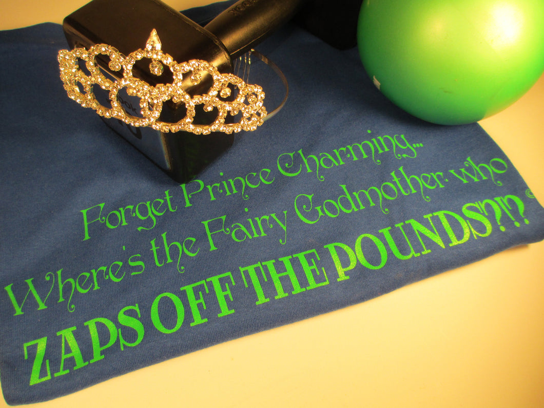 EXERCISE/SILLY  FORGET PRINCE CHARMING WHERE'S THE FAIRY GODMOTHER... - Sheryl Heading Designs