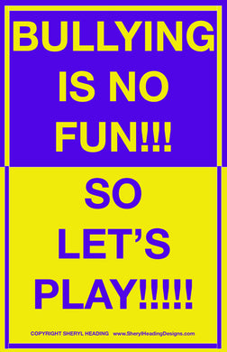 Bullying is No Fun So Let's Play! Poster - Sheryl Heading Designs