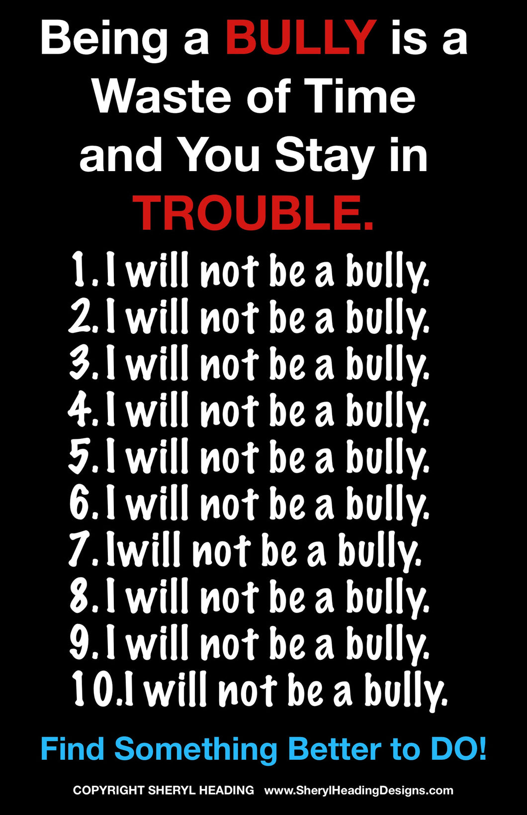 Being a Bully is a Waste of Time... Poster - Sheryl Heading Designs
