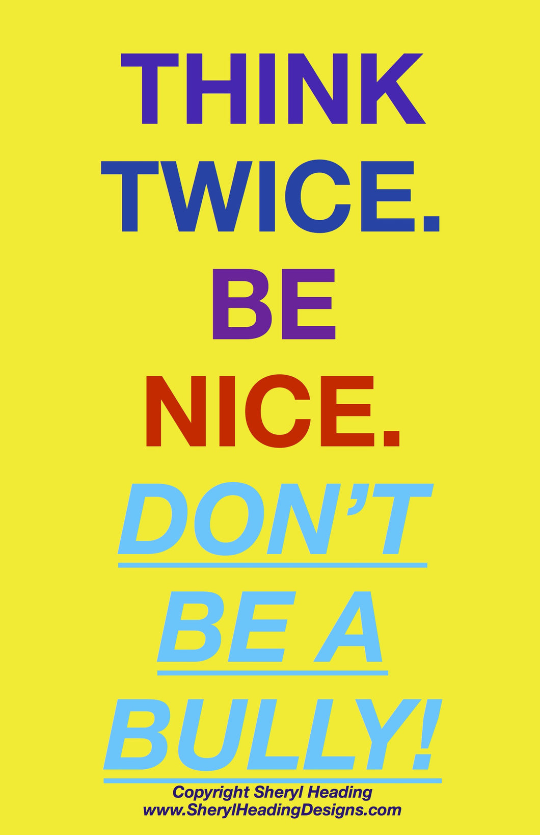 Think Twice Be Nice Don't Be A Bully Poster - Sheryl Heading Designs