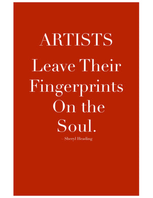 Artists Leave Their Fingerprints on the Soul Frameable Art Poster - Sheryl Heading Designs