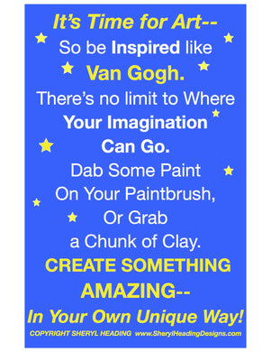 It's Time For Art So Be Inspired Like Van Gogh Art Poster - Sheryl Heading Designs