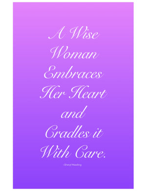 A Wise Woman Embraces Her Heart Poster - Sheryl Heading Designs