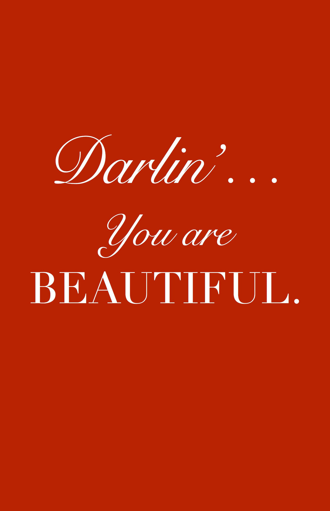 Darlin' You Are Beautiful Poster - Sheryl Heading Designs