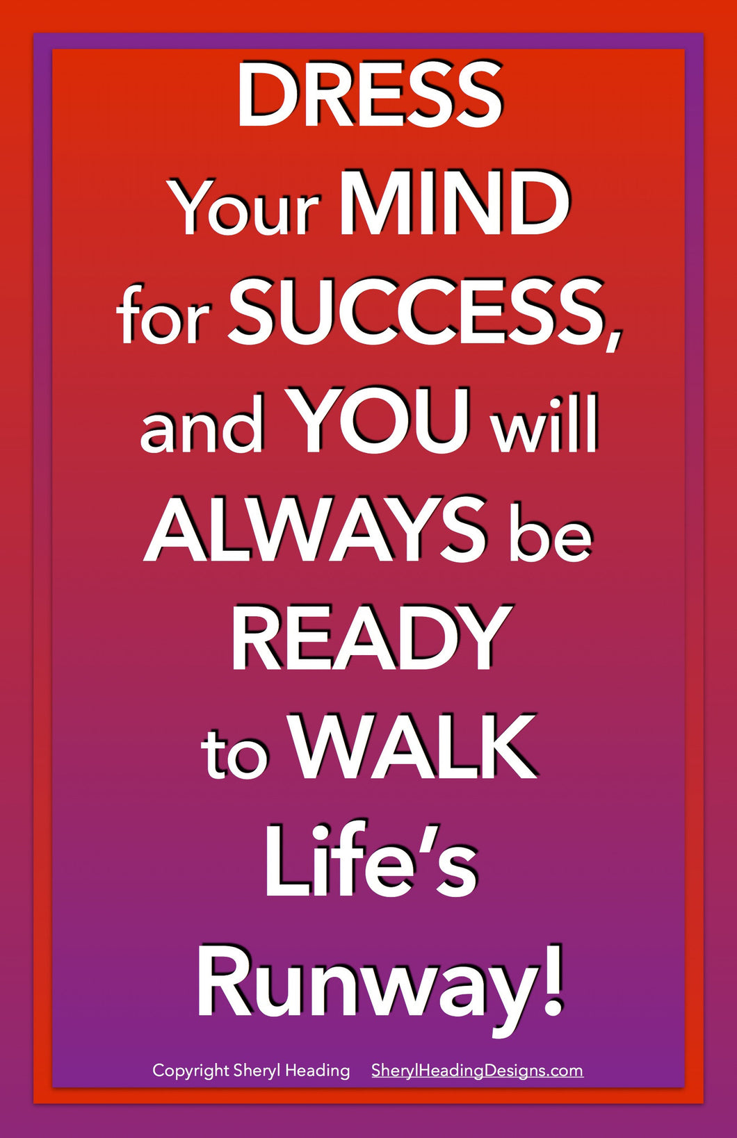Dress Your Mind For Success Poster - Sheryl Heading Designs