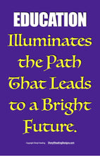 Education Illuminates The Path That Leads To A Bright Future Poster - Sheryl Heading Designs