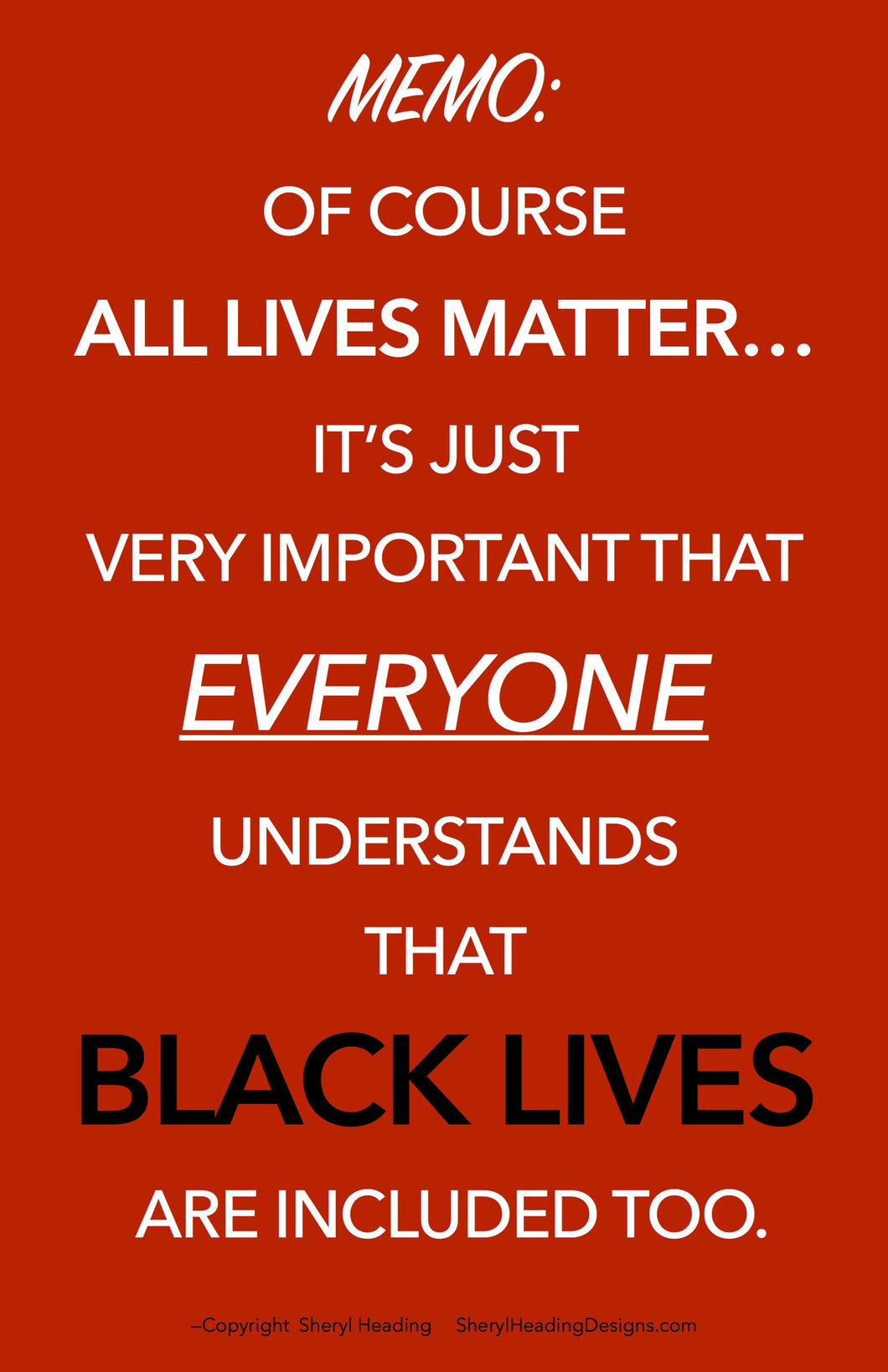 Memo: Of Course All Lives Matter Poster - Sheryl Heading Designs