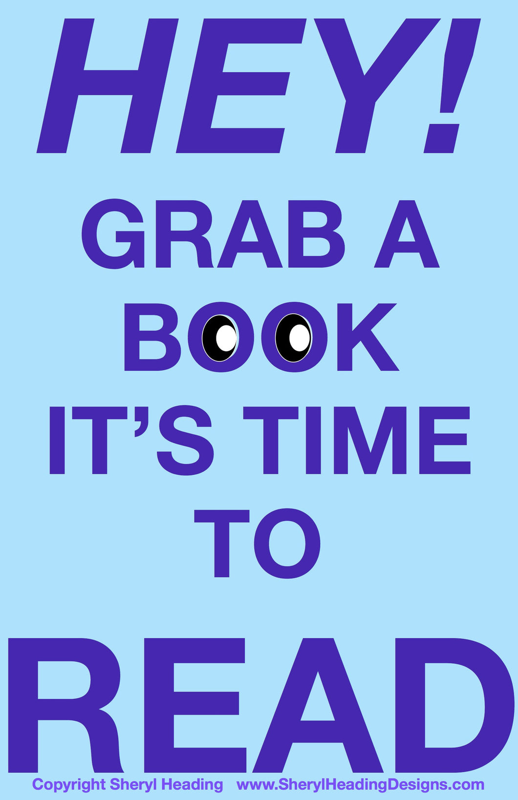 Hey! Grab a Book It's Time to READ Poster - Sheryl Heading Designs