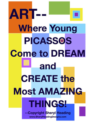 Art-Where Young Picassos Come to Dream...Art Poster - Sheryl Heading Designs