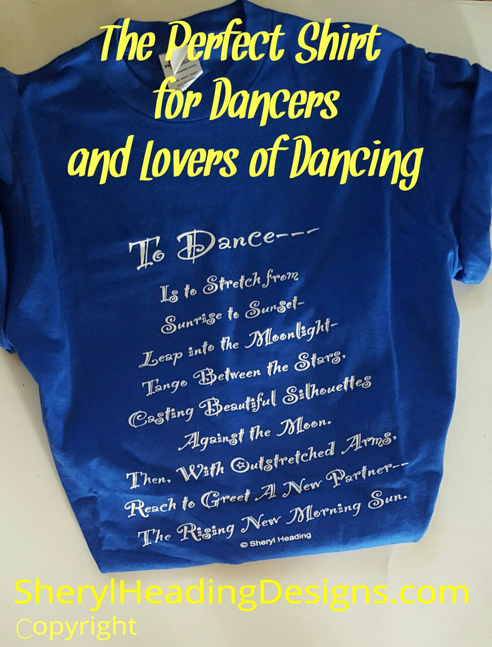 To Dance T Shirt - Sheryl Heading Designs
