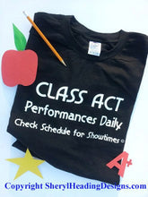 Class Act Performances Daily T Shirt - Sheryl Heading Designs