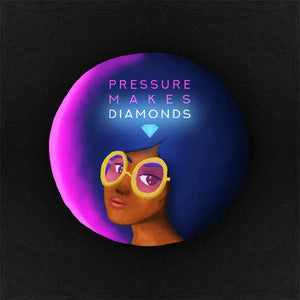 Pressure Makes Diamonds Collection