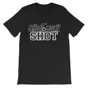 "Shoot Your Shot Tee w/ White Design ""Text only"" - Mytshirtculture"