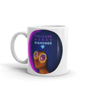 Pressure Makes Diamonds Mug - Mytshirtculture