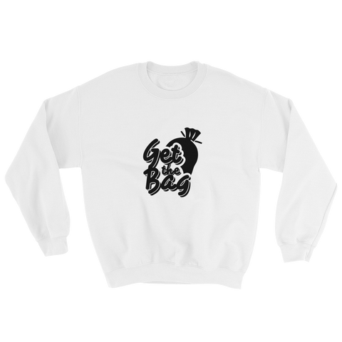 Graphic Get The Bag Sweatshirt ( Black ) - Mytshirtculture