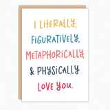 Unique Love Card. Anniversary Card For Boyfriend Girlfriend Husband Wife. Boyfriend Birthday Card. Cards For Her. Literally Figuratively