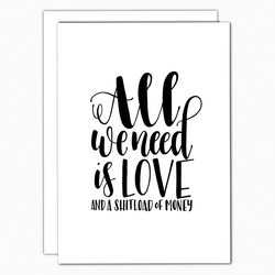 Funny Love Card all we need is love greeting card