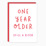 best friend birthday card funny birthday card for her one year older still a bitch popular wholesale greeting cards