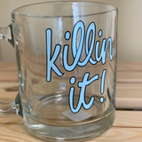 birthday gift for her santa clarita talking out of turn killin it glass mug inanutshellstudio