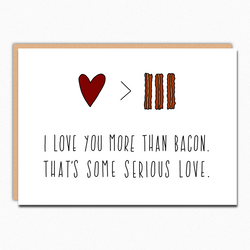 I Love You More Than Bacon IN029