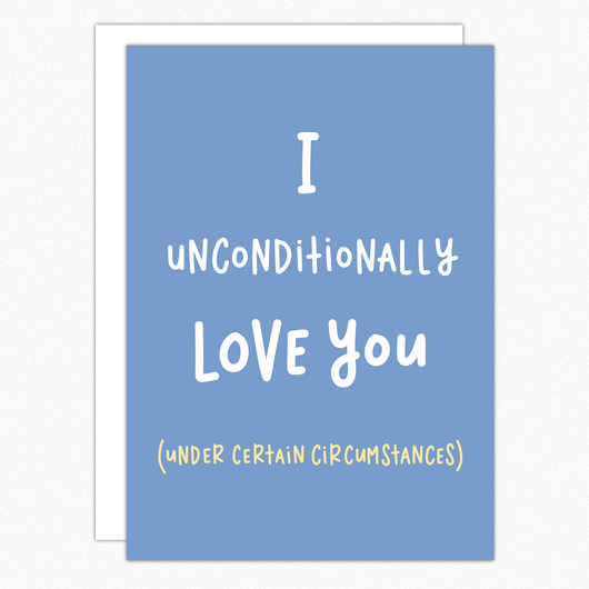 Funny Anniversary Card. Funny Love Card. Boyfriend Girlfriend Card. For Husband For Wife. I Unconditionally Love You IN314