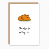 Funny Thanksgiving Card. Naughty Thanksgiving Card. Inappropriate Cards. Thanks for eating me