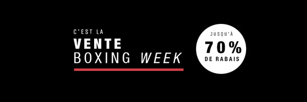 Boxing Week Sale || Vente ''Boxing Week''