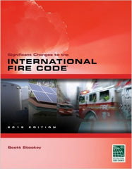 Significant Changes To The International Fire Code 2012 Edition, 1st Edition