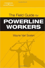 The Field Guide for Powerline Workers, 1st Edition
