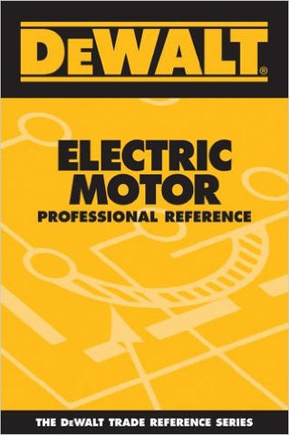 DEWALT Electric Motor Professional Reference