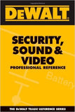 DEWALT Security, Sound & Video Professional Reference