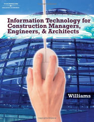 Information Technology for Construction Managers, Architects and Engineers