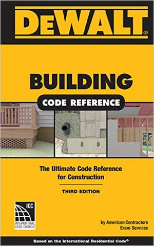 DEWALT Building Code Reference, Based on the International Residential Code
