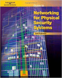 Guide to Networking for Physical Security Systems, 1st Edition