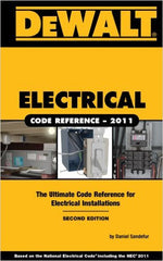 DEWALT Electrical Code Reference: Based on the 2011 National Electrical Code, 2nd Edition
