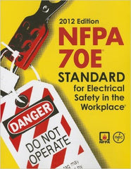 NFPA 70E®: Standard for Electrical Safety in the Workplace®, 2012 Edition