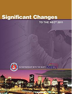 Significant Changes to the NEC 2011 Edition, 1st Edition