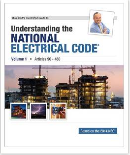 2014 Mike Holt's Illustrated Guide to Understanding the National Electrical Code Vol 1