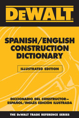 DEWALT Spanish/English Construction Dictionary, Illustrated Edition