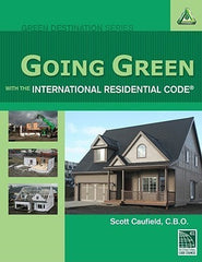 Going Green with the International Residential Code, 1st Edition