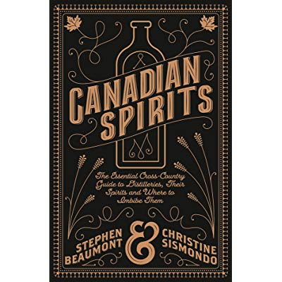 Canadian Spirits: A Cross-Country Guide to Spirits