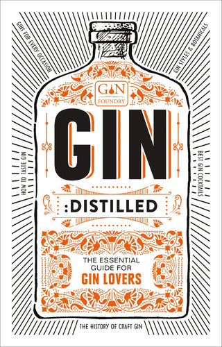 GIN: Distilled - The Essential Guide for Gin Lovers